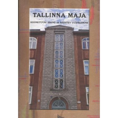 Tallinna maja. Hoonetüübi areng ja säästev uuendamine.
